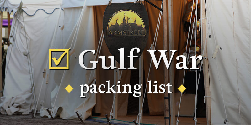 Gulf War is almost here: are you ready? (packing list)